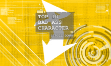 Top 10 Scroll Down: Bad Ass Character