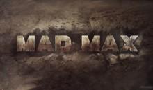 Erstes Gameplay zu Mad Max